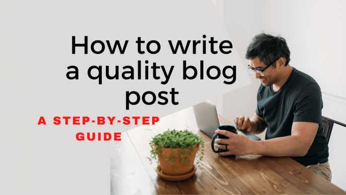 How to write a quality blog post