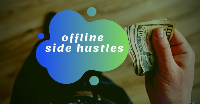 offline side hustles